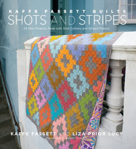 9781617690167: Kaffe Fassett Quilts Shots and Stripes: 24 New Projects Made with Shot Cottons and Striped Fabrics