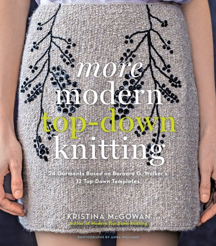 9781617690334: More Modern Top-Down Knitting: 24 Garments Based on Barbara G. Walker's 12 Top-Down Templates