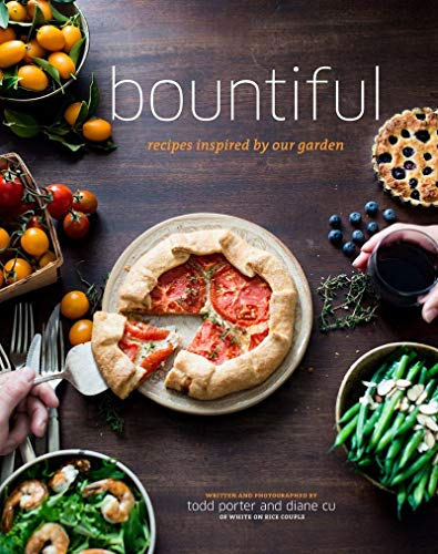 9781617690488: Bountiful: Recipes Inspired by Our Garden