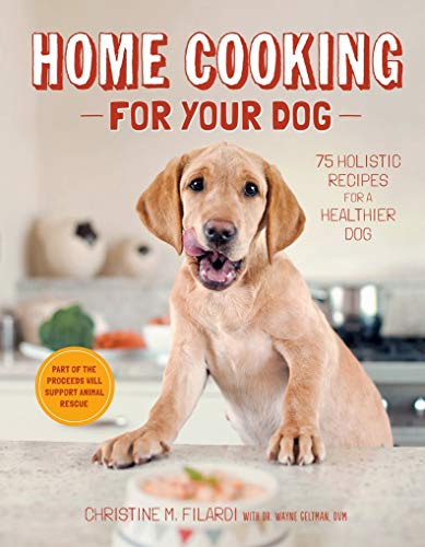 9781617690556: Home Cooking for Your Dog: 75 Holistic Recipes for a Healthier Dog