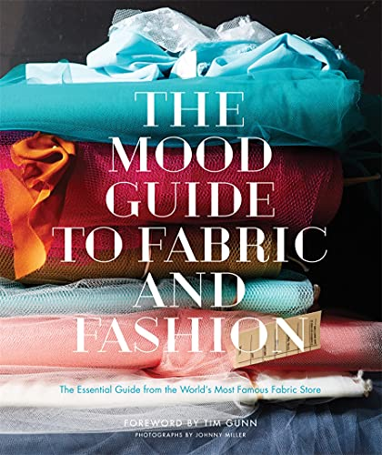 9781617690884: The Mood Guide to Fabric and Fashion: The Essential Guide from the World's Most Famous Fabric Store