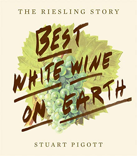 9781617691102: The Best White Wine on Earth: The Riesling Story