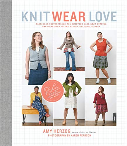 Knit Wear Love: Foolproof Instructions for Knitting: Herzog, Amy