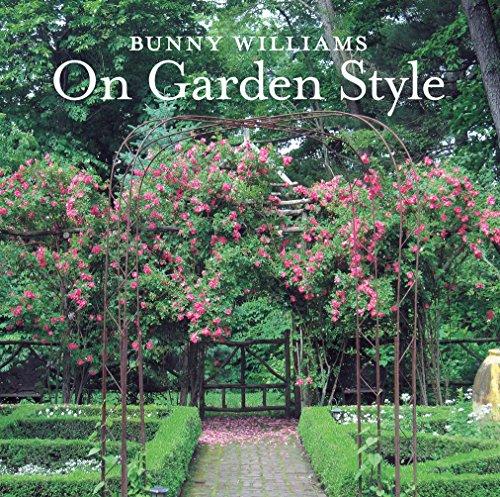 Bunny Williams On Garden Style: Williams, Bunny