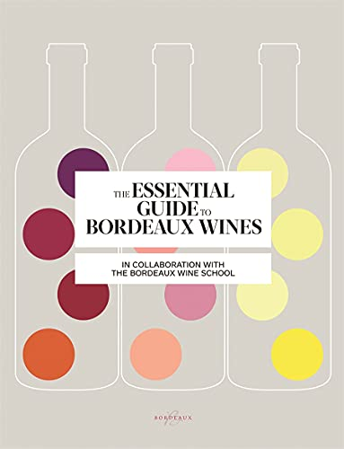 9781617691645: The Essential Guide to Bordeaux Wines (Bordeaux Wine School)