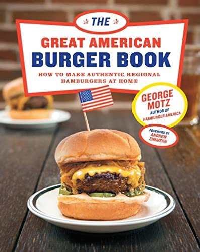 9781617691829: Great American Burger Book: How to Make Authentic Regional Hamburgers at Home