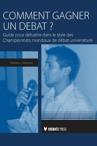 Comment gagner un debat ? [Winning Debates] (French Edition) (9781617700613) by Steven Johnson