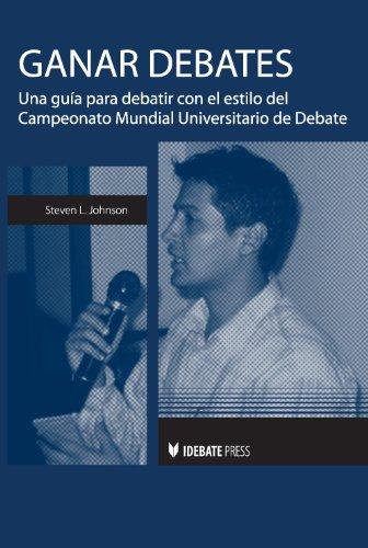 9781617700750: Ganar Debates: una guía debatir con el estilo del Campeonato Mundial Universitario de Debate (Winning Debates) (Spanish Edition)