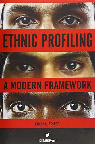 Ethnic Profiling: A Modern Framework