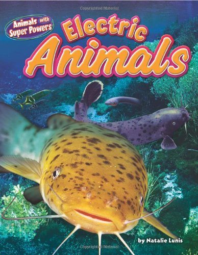 9781617721212: Electric Animals (Animals With Super Powers)