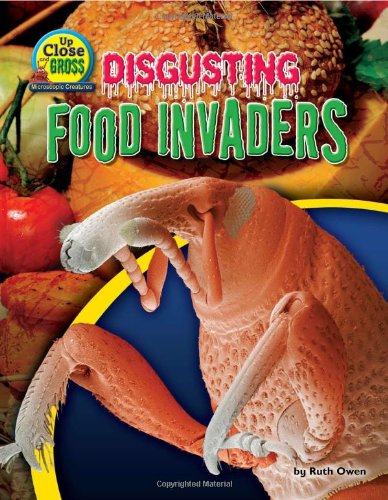 9781617721267: Disgusting Food Invaders (Up Close and Gross: Microscopic Creatures)