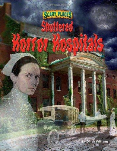 Shuttered Horror Hospitals (Library Binding): Dinah Williams