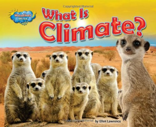 What Is Climate? (Weather Wise): Ellen Lawrence