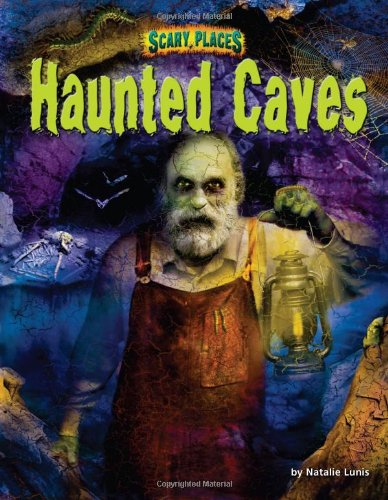 Haunted Caves (Library Binding): Natalie Lunis