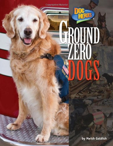 Ground Zero Dogs (Dog Heroes) (1617725765) by Meish Goldish