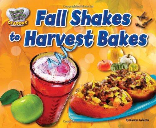 9781617727429: Fall Shakes to Harvest Bakes (Yummy Tummy Recipes: Seasons (Bearport))