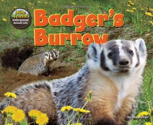 Badger's Burrow (Library Binding): Dee Phillips