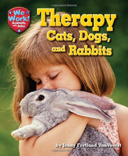 9781617728952: Therapy Cats, Dogs, and Rabbits (We Work! Animals With Jobs)