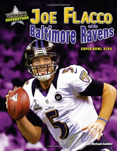 Joe Flacco and the Baltimore Ravens: Super Bowl XLVII (Hardback)
