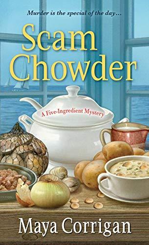 Scam Chowder (Five-Ingredient Mysteries): Corrigan, Maya