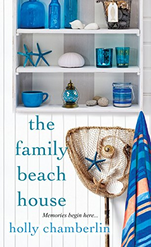 The Family Beach House: Chamberlin, Holly
