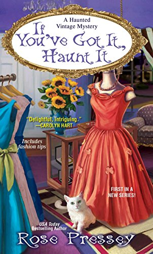 If You've Got It, Haunt It (A Haunted Vintage Mystery): Pressey, Rose