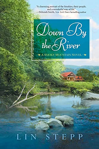 Down by the River (A Smoky Mountain: Stepp, Lin