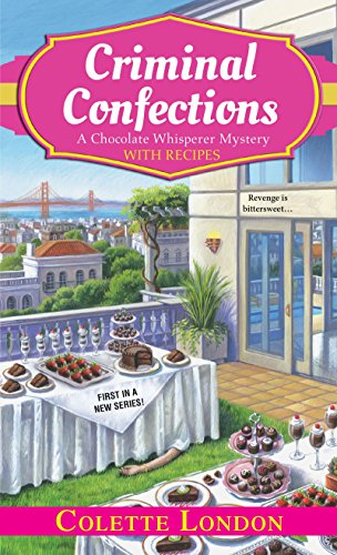Criminal Confections (A Chocolate Whisperer Mystery): London, Colette