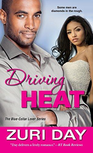 Driving Heat (The Blue-Collar Lover Series): Zuri Day
