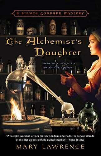 The Alchemist's Daughter (Bianca Goddard Mystery): Lawrence, Mary