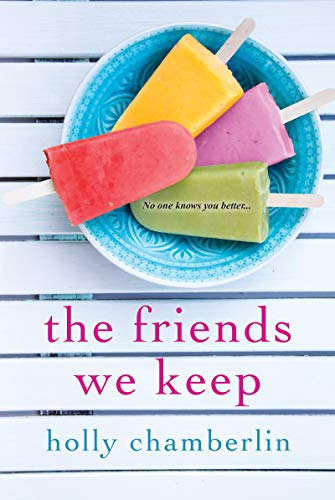 The Friends We Keep: Chamberlin, Holly