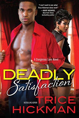 9781617737473: Deadly Satisfaction (A Dangerous Love Novel)