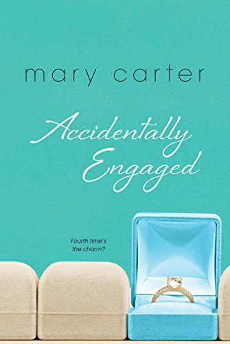 Accidentally Engaged: Carter, Mary
