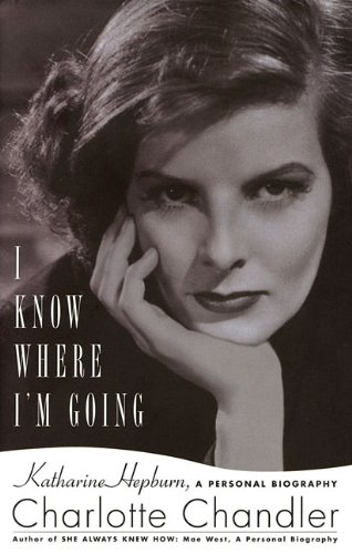 9781617740107: I Know Where Im Going: Katharine Hepburn, A Personal Biography