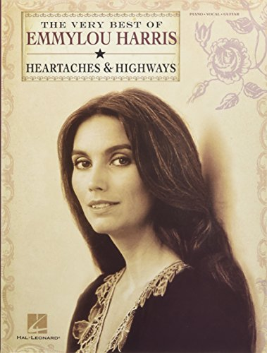 9781617740367: The Very Best of Emmylou Harris: Heartaches & Highways