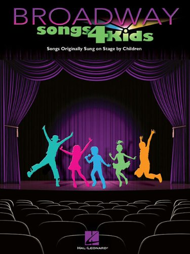 9781617740435: Broadway Songs for Kids: Songs Originally Sung on Stage by Children