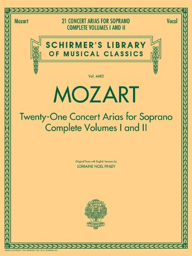 9781617741067: Mozart - 21 Concert Arias for Soprano: Complete Volumes 1 and 2: Schirmer's Library of Musical Classics Vol. 4482