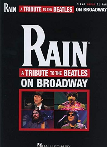 Rain - A Tribute To The Beatles On Broadway: The Beatles