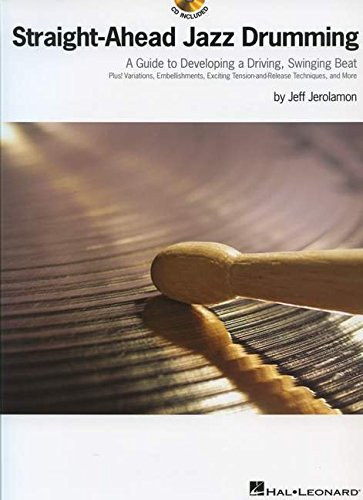 9781617742743: Straight-Ahead Jazz Drumming: A Guide to Developing a Driving, Swinging Beat