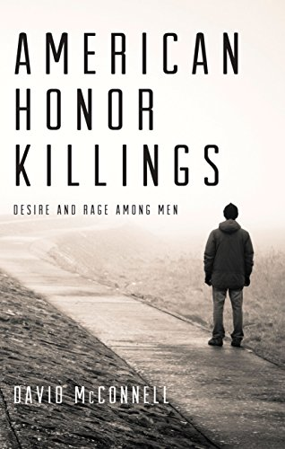 9781617751325: American Honor Killings: Desire and Rage Among Men