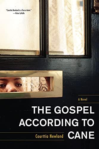 The Gospel According to Cane: Newland, Courttia