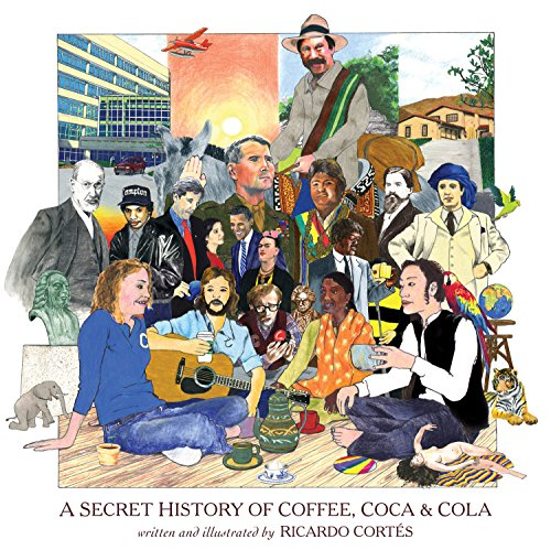 A Secret History of Coffee, Coca & Cola: Cortes, Ricardo