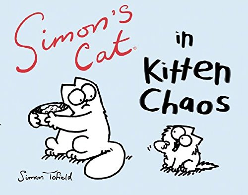 Simon's Cat in Kitten Chaos: Simon Tofield