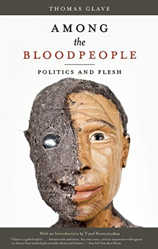 Among the Bloodpeople: Politics and Flesh (Paperback): Thomas Glave