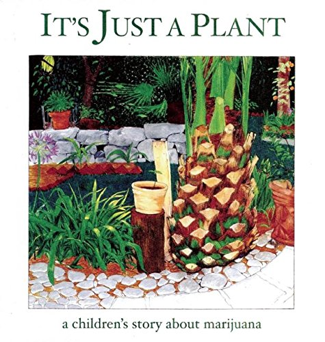 9781617751868: It's Just a Plant: A Children's Story about Marijuana