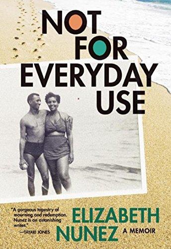 Not for Everyday Use: Nunez, Elizabeth