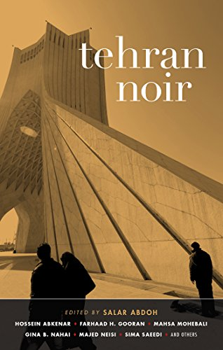 Tehran Noir (Akashic Noir): Salar Abdoh