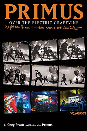 9781617753220: Primus, Over the Electric Grapevine: Insight into Primus and the World of Les Claypool