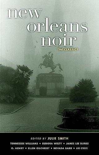 New Orleans Noir: The Classics (Akashic Noir): Ace Atkins, Julie SmithJulie Smith