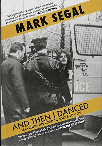 And Then I Danced: Traveling the Road to Lgbt Equality: Segal, Mark